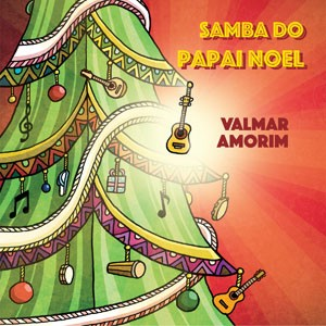 Samba do Papai Noel do CD Samba do Papai Noel. Artista(s): Valmar Amorim